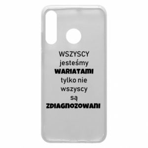 Phone case for Huawei P30 Lite We are all crazy... - PrintSalon