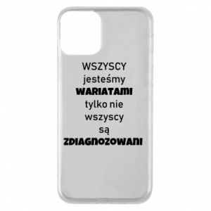 Phone case for iPhone 11 We are all crazy... - PrintSalon