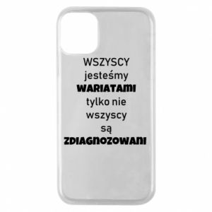 Phone case for iPhone 11 Pro We are all crazy... - PrintSalon