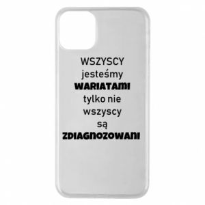 Phone case for iPhone 11 Pro Max We are all crazy... - PrintSalon