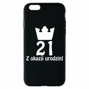 Phone case for iPhone 6/6S Happy Birthday! 21 years