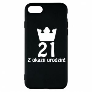 Phone case for iPhone 7 Happy Birthday! 21 years