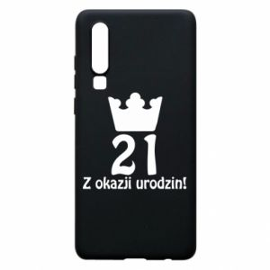 Phone case for Huawei P30 Happy Birthday! 21 years
