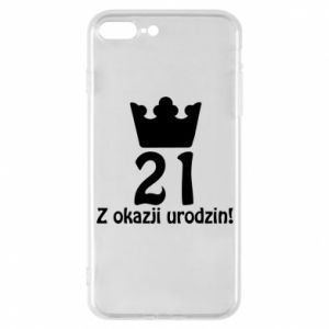 Phone case for iPhone 7 Plus Happy Birthday! 21 years