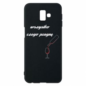 Phone case for Samsung J6 Plus 2018 All i want