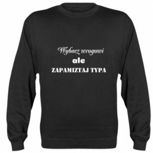 Bluza (raglan) Wybacz wrogowi ale zapamiętaj typa