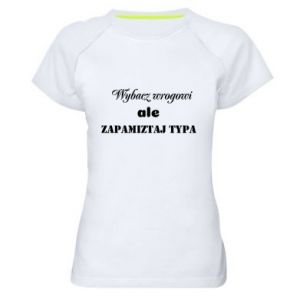 Women's sports t-shirt Forgive the enemy but remember the type