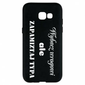 Phone case for Samsung A5 2017 Forgive the enemy but remember the type - PrintSalon
