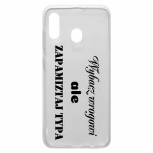 Phone case for Samsung A20 Forgive the enemy but remember the type