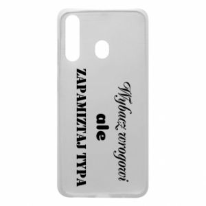 Phone case for Samsung A60 Forgive the enemy but remember the type - PrintSalon