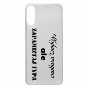 Phone case for Samsung A70 Forgive the enemy but remember the type