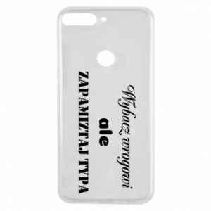 Phone case for Huawei Y7 Prime 2018 Forgive the enemy but remember the type