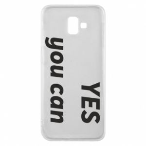 Phone case for Samsung J6 Plus 2018 YES you can