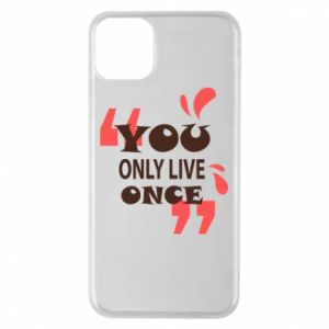 Phone case for iPhone 11 Pro Max YOLO
