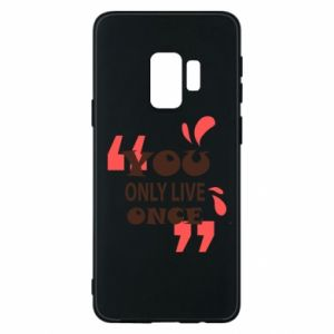 Phone case for Samsung S9 YOLO