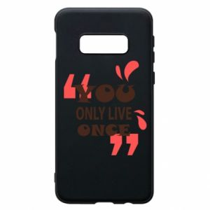 Phone case for Samsung S10e YOLO