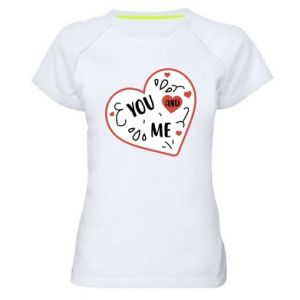 Women's sports t-shirt You and me