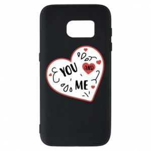 Samsung S7 Case You and me
