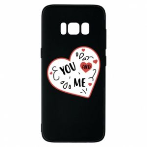Samsung S8 Case You and me