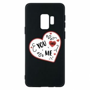 Samsung S9 Case You and me