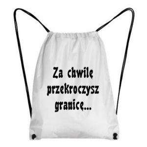 Plecak-worek Za chwilę przekroczysz granicę