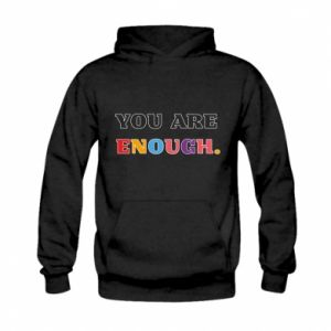 Kid's hoodie You are enough.