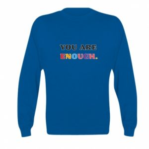 Kid's sweatshirt You are enough.
