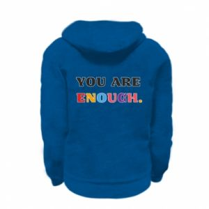 Kid's zipped hoodie % print% You are enough.