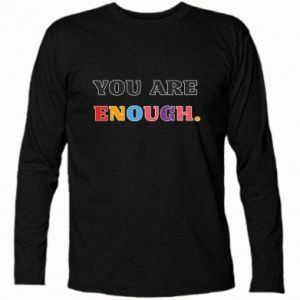 Koszulka z długim rękawem You are enough.
