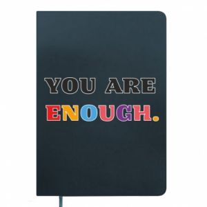 Notes You are enough.