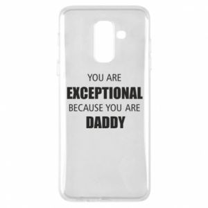 Etui na Samsung A6+ 2018 You are exclusive because you are dad