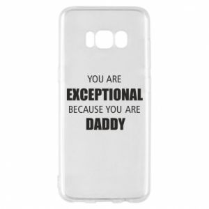 Etui na Samsung S8 You are exclusive because you are dad