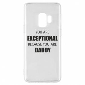 Etui na Samsung S9 You are exclusive because you are dad