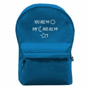 Backpack with front pocket You are my sun, my moon and all my stars
