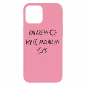 Etui na iPhone 12 Pro Max You are my sun, my moon and all my stars