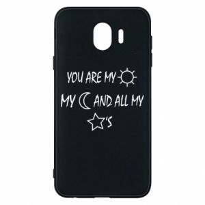 Phone case for Samsung J4 You are my sun, my moon and all my stars