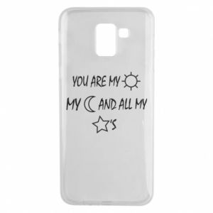 Phone case for Samsung J6 You are my sun, my moon and all my stars