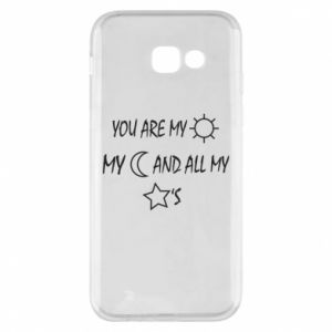 Phone case for Samsung A5 2017 You are my sun, my moon and all my stars
