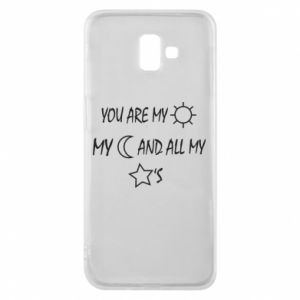 Phone case for Samsung J6 Plus 2018 You are my sun, my moon and all my stars
