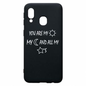 Phone case for Samsung A40 You are my sun, my moon and all my stars