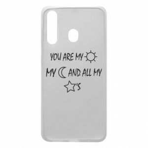 Phone case for Samsung A60 You are my sun, my moon and all my stars