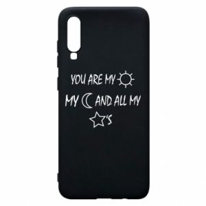 Phone case for Samsung A70 You are my sun, my moon and all my stars