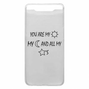 Phone case for Samsung A80 You are my sun, my moon and all my stars
