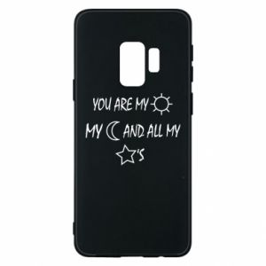 Phone case for Samsung S9 You are my sun, my moon and all my stars