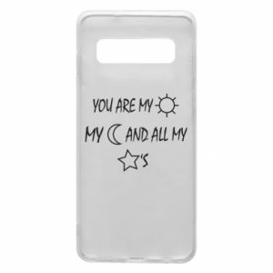 Phone case for Samsung S10 You are my sun, my moon and all my stars