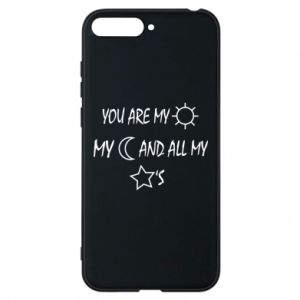Phone case for Huawei Y6 2018 You are my sun, my moon and all my stars