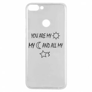 Phone case for Huawei P Smart You are my sun, my moon and all my stars