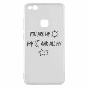Phone case for Huawei P10 Lite You are my sun, my moon and all my stars