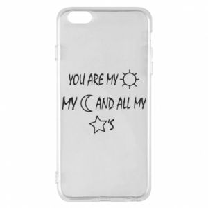 Phone case for iPhone 6 Plus/6S Plus You are my sun, my moon and all my stars