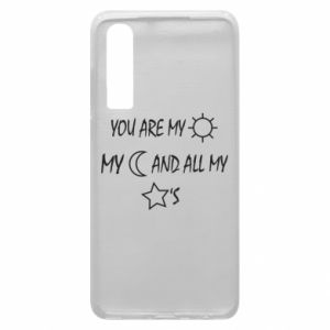 Phone case for Huawei P30 You are my sun, my moon and all my stars